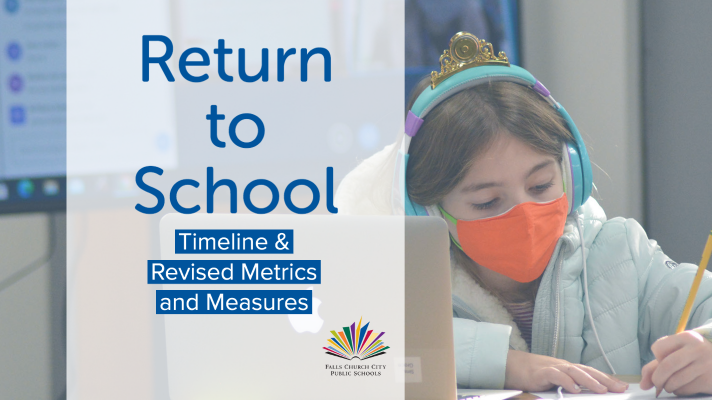 Return to School Timeline and Revised Metrics and Measures - Important Information